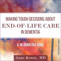 Cover image for Making tough decisions about end-of-life care in dementia (a 36-hour day book)