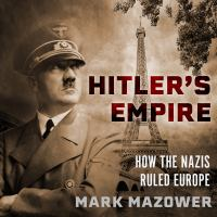 Cover image for Hitler's empire how the Nazis ruled Europe
