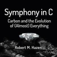 Cover image for Symphony in C carbon and the evolution of (almost) everything
