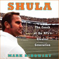 Cover image for Shula [sound recording CD] : the coach of the NFL's greatest generation