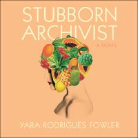 Cover image for Stubborn archivist