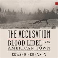 Cover image for The accusation Blood Libel in an American Town.
