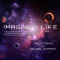 Cover image for Imagined life [sound recording CD] : a speculative journey among the exoplanets in search of intelligent aliens, ice creatures, and supergravity animals