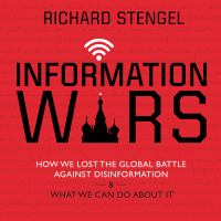 Cover image for Information wars How we lost the global battle against disinformation and what we can do about it.