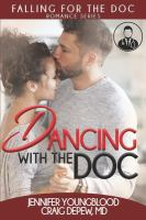 Cover image for Dancing with the Doc. bk. 2 : Falling for the Doc series