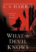 Cover image for What the devil knows. bk. 16 [sound recording CD] : Sebastian St. Cyr mystery series