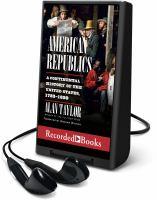 Cover image for American republics [Playaway]