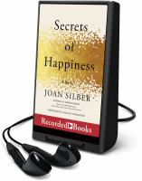 Cover image for Secrets of happiness [Playaway]