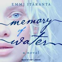 Cover image for Memory of water A novel.