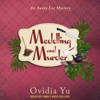 Cover image for Meddling and murder Singaporean mystery series, book 4.