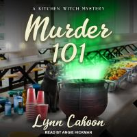 Cover image for Murder 101. bk. 1.5 Kitchen witch mystery series