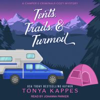 Imagen de portada para Tents, trails, & turmoil Camper and criminals cozy mystery series, book 11.