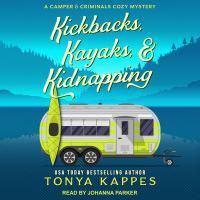 Imagen de portada para Kickbacks, kayaks, & kidnapping Camper and criminals cozy mystery series, book 12.