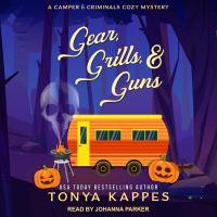 Imagen de portada para Gear, grills, & guns Camper and criminals cozy mystery series, book 13.