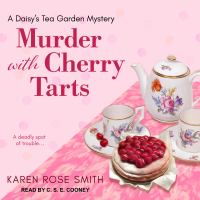 Cover image for Murder with cherry tarts. bk. 4 Daisy's Tea Garden mystery series