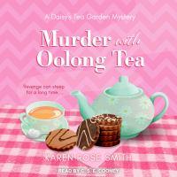 Imagen de portada para Murder with oolong tea. bk. 6 Daisy's Tea Garden mystery series