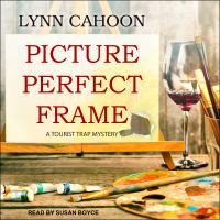 Cover image for Picture perfect frame. bk. 12 Tourist trap mystery series