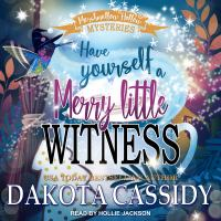 Imagen de portada para Have yourself a merry little witness Marshmallow hollow mystery series, book 2.