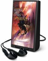 Imagen de portada para Everblaze. bk. 3 [Playaway] : Keeper of the lost cities series