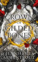 Cover image for The crown of gilded bones. bk. 3 [sound recording CD] : Blood and ash series