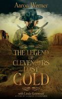 Cover image for 1886 : the legend of Clevengers lost gold