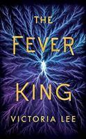 Cover image for The fever king. bk. 1 [sound recording CD] : Feverwake series