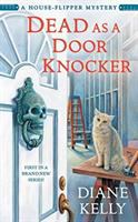 Cover image for Dead as a door knocker. bk. 1 [sound recording CD] : House Flipper series
