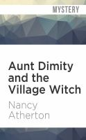 Cover image for Aunt Dimity and the village witch. bk. 17 [sound recording CD] : Aunt Dimity series