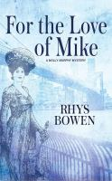 Cover image for For the love of Mike. bk. 3 [sound recording CD] : Molly Murphy series