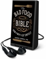 Cover image for The bad food bible [Playaway] : how and why to eat sinfully