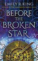 Cover image for Before the broken star. bk. 1 [sound recording CD] : Evermore chronicles series