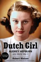 Cover image for Dutch girl Audrey Hepburn and World War II.