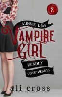 Cover image for Minnie Kim: Vampire girl. bk. 2 : Deadly sweethearts