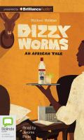 Imagen de portada para Dizzy worms [sound recording MP3] : an African tale
