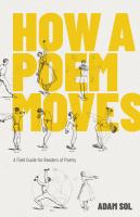 Cover image for How a poem moves : a field guide for readers afraid of poetry