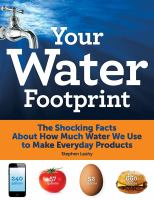 Cover image for Your water footprint : the shocking facts about how much water we use to make everyday products