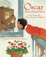 Cover image for Oscar lives next door : a story inspired by Oscar Peterson's childhood