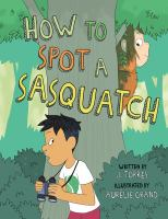 Cover image for How to spot a sasquatch [graphic novel]