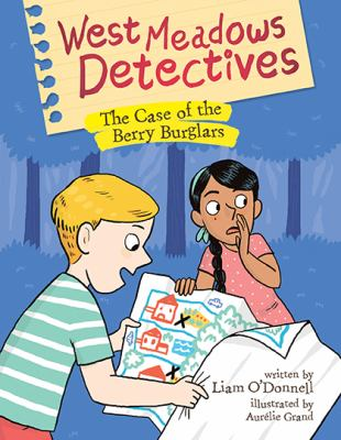 Cover image for The case of the berry burglars. bk. 3 : West Meadows detectives series