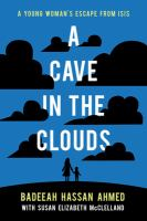 Cover image for A cave in the clouds : a young woman's escape from ISIS