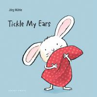Cover image for Tickle my ears [board books]