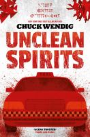 Cover image for Unclean spirits. bk. 1 : Gods & monsters series