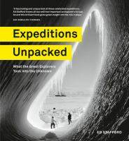 Cover image for Expeditions unpacked : what the great explorers took into the unknown