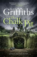 Cover image for The chalk pit. bk. 9 : Ruth Galloway mystery series