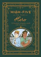 Cover image for High-five to the hero : 15 favorite fairytales retold with boy power