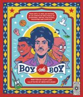 Cover image for Boy oh boy : from boys to men, be inspired by 30 coming-of-age stories of sportsmen, artists, politicians, educators and scientists
