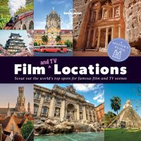 Cover image for Film and TV locations : scout out the world's top spots for famous film and TV scenes