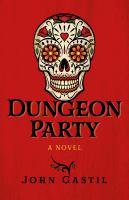 Imagen de portada para Dungeon Party : a novel