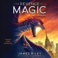 Cover image for The last dragon The Revenge of Magic Series, Book 2.