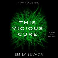 Cover image for This vicious cure. bk. 3 Mortal Coil series
